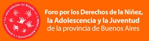 Foro por los Derechos de la Niñez, Adolescencia y Juventud de la Provincia de Buenos Aires